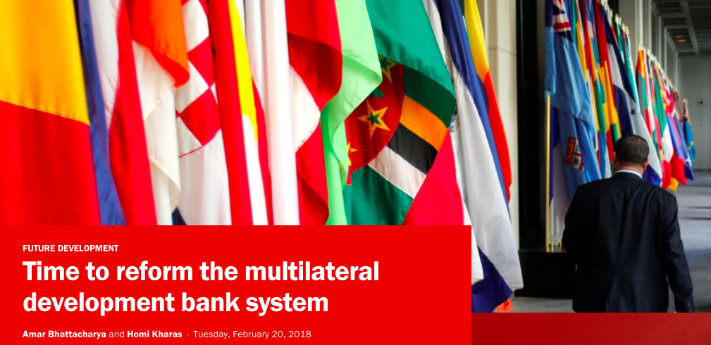 TIME TO REFORM THE MULTILERAL DEVELOPMENT BANK SYSTEM